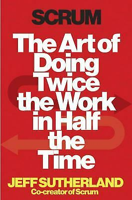 Scrum : The Art of Doing Twice the Work in Half the Time  (NoDust)
