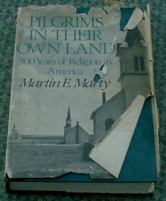 Pilgrims In Their Own Land 500 Years of Religion in America Martin E. Marty 1984