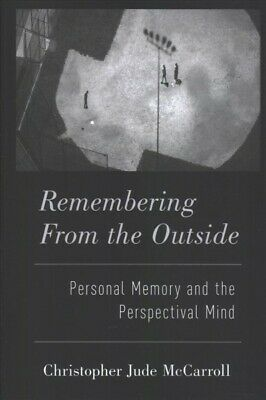 Remembering from the Outside : Personal Memory and the Perspectival Mind, Har...