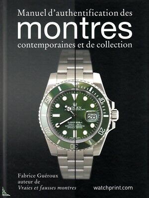 Manuel d'authentification des montres contemporaines et de collection