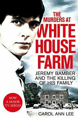 The Murders at White House Farm: Jeremy Bamber and the killin New Paperback Book