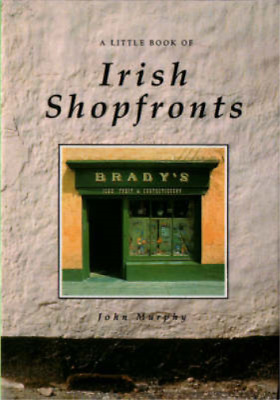 Irish Shopfronts, Murphy, John, Used; Good Book