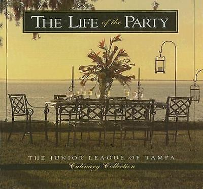 The Life of the Party by Junior League of Tampa