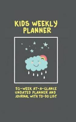 Kids Weekly Planner : 52 Week at a Glance Undated Planner and Journal with to...