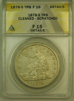 1878-S Trade Dollar S$1 ANACS F-15 Details Cleaned Scratched