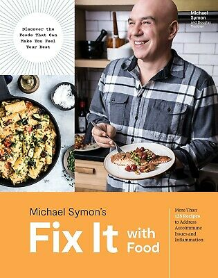Fix It with Food: More Than 125 Recipes to Address Autoimmune Issues and Infl...