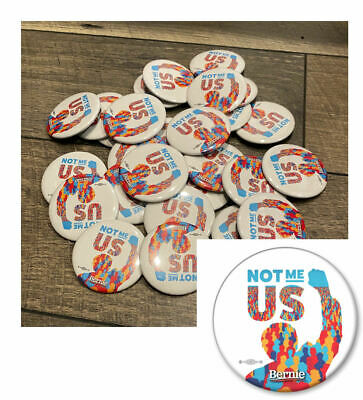 25 Bernie Sanders For President 2020 Not Me Us 2.25 Inch Buttons Pinbacks Pins