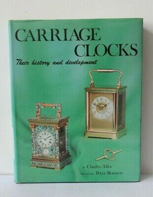 Carriage Clocks Their History and Development  Hardback Book by Charles Allix