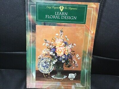 LEARN FLORAL DESIGNS, book, Easy projects for beginners