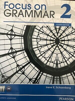 Focus on Grammar 2 Fourth Edition (with CD) by Irene E. Schoenberg (Pearson)