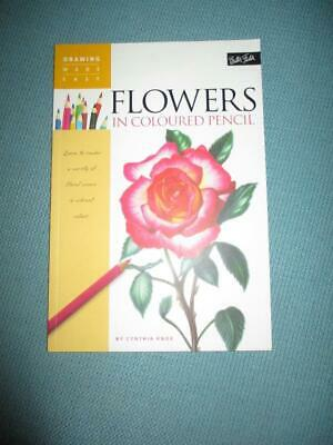 Walter Foster DRAWING MADE EASY :Flowers in Coloured Pencil: Cynthia Knox :Book