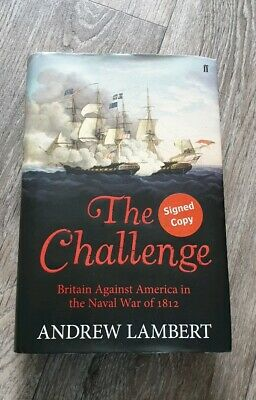 The Challenge: Britain Against America in the Naval War of 1812 Lambert* SIGNED*
