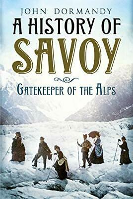 A History of Savoy: Gatekeeper of the Alps New Hardcover Book