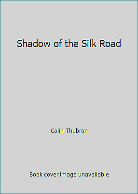 Shadow of the Silk Road by Thubron Colin Hardback Book The Fast Free Shipping