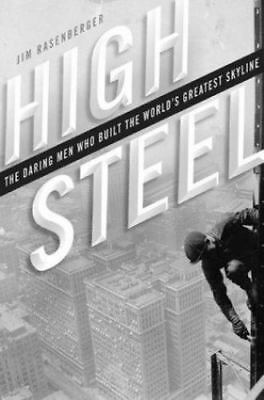 High Steel : The Daring Men Who Built the World's Greatest Skyline