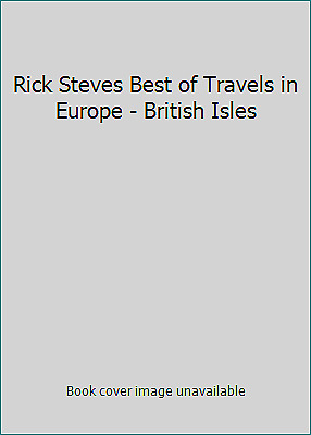 Rick Steves Best of Travels in Europe - British Isles