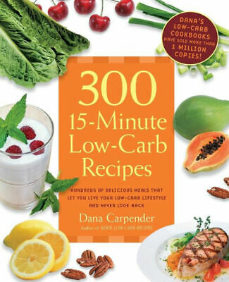 (PDF version) 300 15-Minute Low-Carb Recipes: Hundreds of Delicious Meals