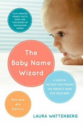 The baby name wizard: a magical method for finding the perfect name for your