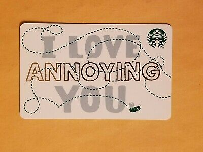 2019 Starbucks 'I Love Annoying You' Reloadable Gift Card Empty RARE