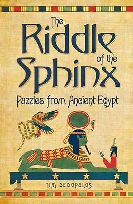 The Riddle of the Sphinx : Puzzles from Ancient Egypt by Tim Dedopulos