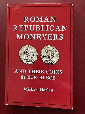 Roman Republican Moneyers and Their Coins 81 BCE- 64 BCE