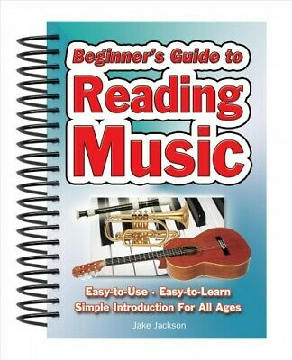 Beginner's Guide to Reading Music : Easy to Use, Easy to Learn, a Simple Intr...