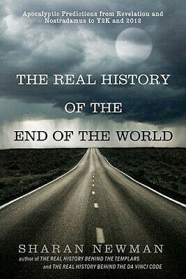 The Real History of the End of the World: Apocalyptic Predictions from