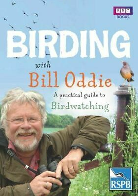 Birding With Bill Oddie: A practical guide to birdwatching, Oddie, Bill, Like Ne