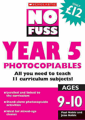 No Fuss: Year 5 Photocopiables: Ages 9-10 : All You Need to Teach 11 Curriculum