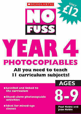 No Fuss: Year 4 Photocopiables: Ages 8-9 : All You Need to Teach 11...