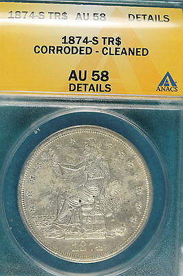 1874-S Anacs Au58 Details Corroded - Cleaned Trade Dollar!!! #A7851