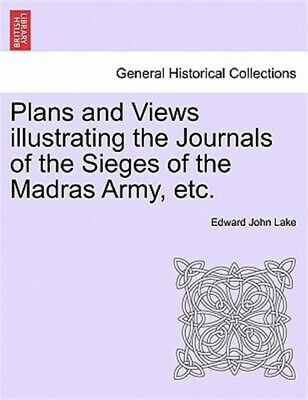 Plans and Views illustrating the Journals of the Sieges of the Madras Army, e...