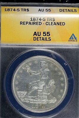 1874 - S Anacs Au55 Details Repaired Cleaned Trade Dollar!!  #B16075