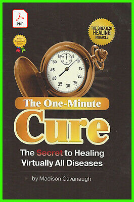 The One-Minute Cure: The Secret to Healing Virtually All Diseases P.D.F book new
