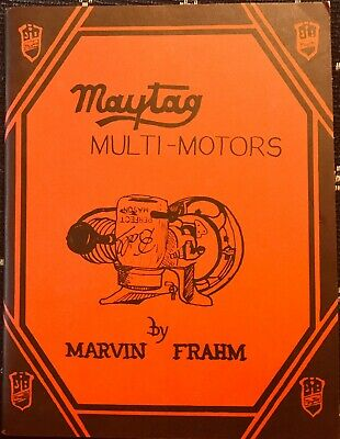 Maytag Multi-Motors 1981 Softcover Book By Marvin Frahm