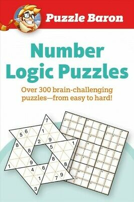 Puzzle Baron Number Logic Puzzles : Over 300 Brain-challenging Puzzles-from E...