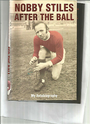 Nobby Stiles autographed book signed autobiography After The Ball SS1143