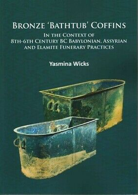 Bronze 'Bathtub' Coffins in the Context of 8th-6th Century BC Babylonian, Ass...