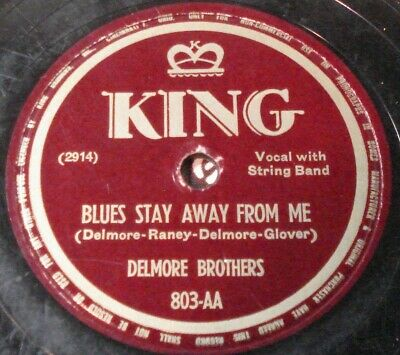 Delmore Brothers-Blues Stay Away/Goin Back To The Blue Ridge Mtns.-King 803-V -