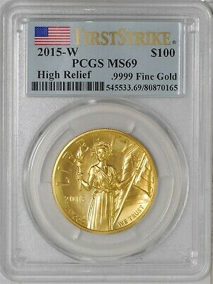 2015-W $100 High Relief .9999 Gold MS69 First Strike PCGS 935505-1