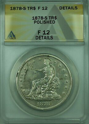 1878-S Silver Trade Dollar ANACS F-12 Fine Details Polished
