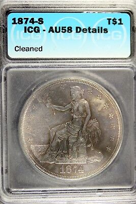 1874 - S ICG AU58 DETAILS (CLEANED) Trade Silver Dollar!!  #B17121