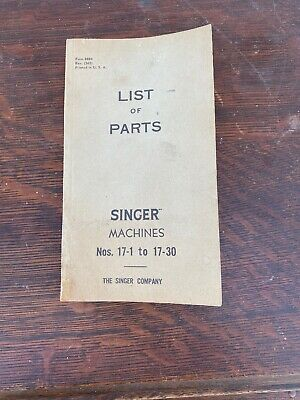 Antique Singer Sewing Machine Nos.17-1 to 17-30 List Of Parts Book Form 8884
