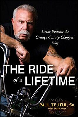 The Ride of a Lifetime: Doing Business the Orange Count by Yost, Mark 0470563427