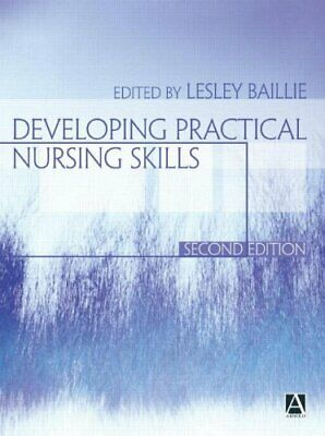 Developing Practical Nursing Skills 2nd Edition (Hodder Arnold Pu by  0340813148