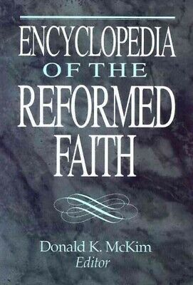 Encyclopedia of the Reformed Faith, Hardcover by McKim, Donald K. (EDT), Like...