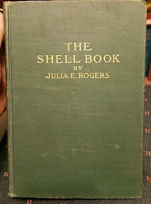 THE SHELL BOOK  1908  BY JULIA E. ROGERS 1951 revision to 1906 1st edition