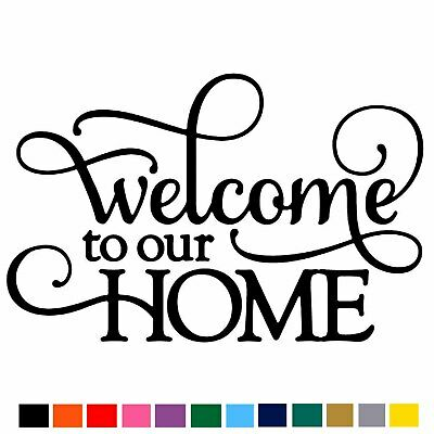 Welcome To Our Home Vinyl Wall Art Sticker / Decal Home Door Decoration Quote