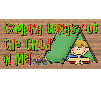 Camping Wood Signs - Camping Brings out the Child in Me -GS 1414 -- GiggleSticks