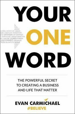 Your One Word: The Powerful Secret to Creating a Business and Life That Matter,